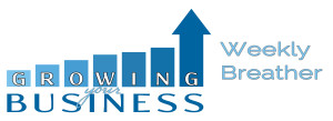 Growing-Your-Business-HEADER-for-Weekly-Breather